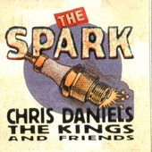 Chris Daniels & The Kings - The Spark