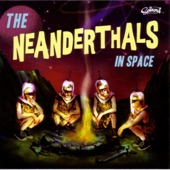 The Neanderthals - Rock the Universe