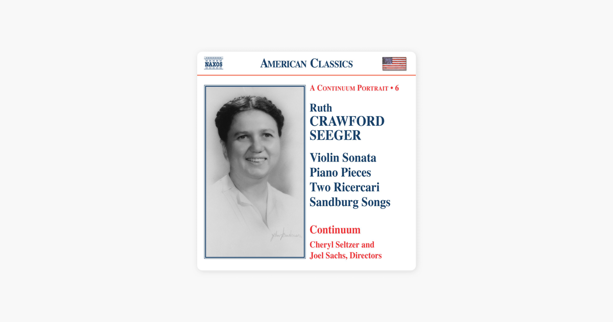 Crawford Seeger: Vocal and Chamber Music by Cheryl Seltzer, Continuum  Ensemble & Joel Sachs on Apple Music