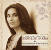 Heartaches & Highways: The Very Best Of Emmylou Harris - Emmylou Harris