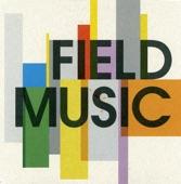 Field Music - You're So Pretty...