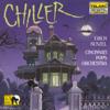 Chiller - Cincinnati Pops Orchestra & Erich Kunzel
