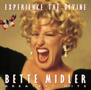 Experience the Divine - Greatest Hits (Deluxe Version) - Bette Midler - Bette Midler