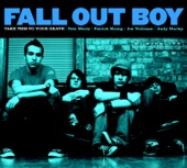 Fall Out Boy - Grand Theft Autumn/Where Is Your Boy