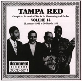 Tampa Red - Don't Blame Shorty for That