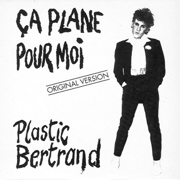 Ça plane pour moi - Single - Plastic Bertrand - Plastic Bertrand