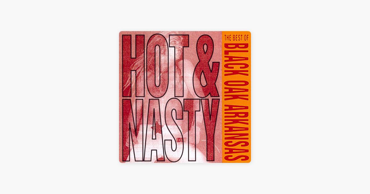 Hot Nasty The Best Of Black Oak Arkansas By Black Oak Arkansas On