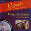 Uganda and Other African Nations: Feasts of the Savanna - Various Artists