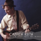 Catfish Keith - Dark Was the Night, Cold Was the Ground
