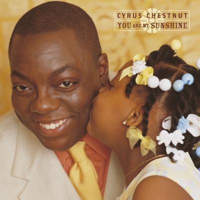 You Are My Sunshine - Cyrus Chestnut