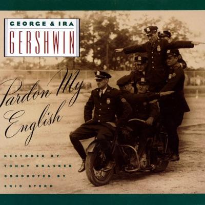 George & Ira Gershwin: Pardon My English - George Gershwin