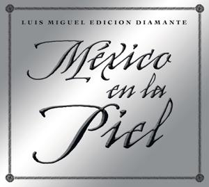 Luis Miguel - México en la Piel (Edición Diamante)