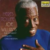 Joe Williams, The Robert Farnon Orchestra - Here's To Life
