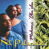 Na Palapalai - Pua Be Still
