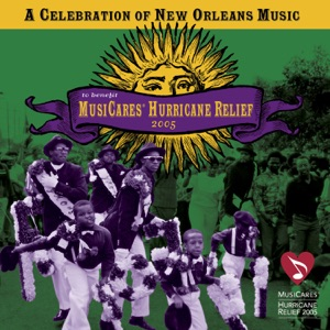 A Celebration of New Orleans Music to Benefit the MusiCares Hurricane Relief 2005
