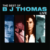 The Best of BJ Thomas Live
