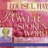 Louise L. Hay - The Power of Your Spoken Word: Change Your Negative Self-Talk and Create the Life You Want!