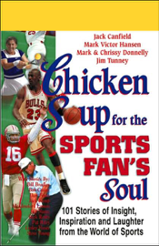 Chicken Soup for the Sports Fan's Soul: Stories of Insight, Inspiration, and Laughter (Abridged Nonfiction) audiobook