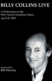 Billy Collins Live: A Performance at the Peter Norton Symphony Space, April 20, 2005 audiobook