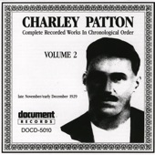 Charley Patton - High Water Everywhere - Part 1