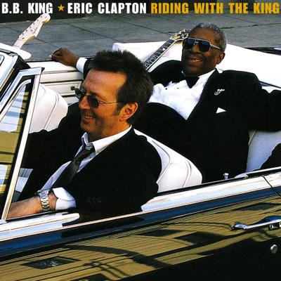 Riding With the King - B.B. King & Eric Clapton song