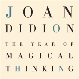 The Year of Magical Thinking (Unabridged) audiobook