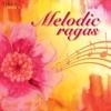 Melodic Ragas