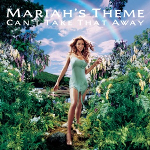 Can't Take That Away (Mariah's Theme) Mp3 Download