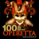 Various Artists - 100 Must-Have Operetta Melodies