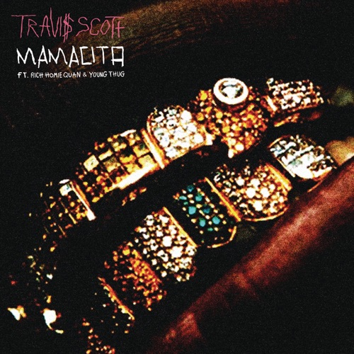 Travis Scott - Mamacita (feat. Rich Homie Quan & Young Thug) - Single