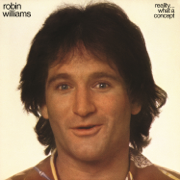 Reality...What a Concept - Robin Williams - Robin Williams