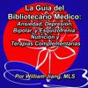 William Jiang MLS - La guГa del Bibliotecario MГ©dico: Ansiedad, DepresiГіn, Bipolar, y Esquizofrenia [Spanish Edition]: NutriciГіn y Terapias Complementarias (Unabridged) portada