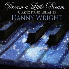 Dream a Little Dream: Classic Piano Lullabies