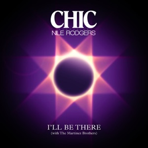I'll Be There (feat. Nile Rodgers) - Single Mp3 Download