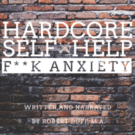 Hardcore Self Help: F--k Anxiety (Unabridged) audiobook