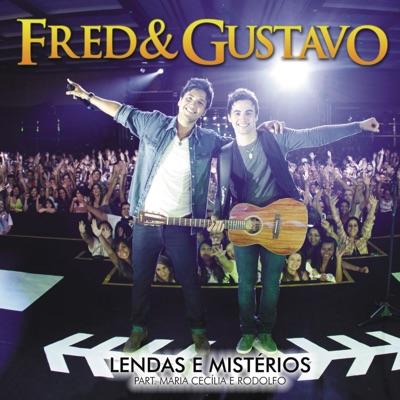 Lendas e Mistérios (part. Maria Cecília e Rodolfo) [Ao Vivo] - Single - Fred & Gustavo