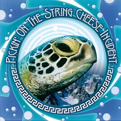 Pickin' On the String Cheese Incident: A Bluegrass Tribute