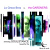 Remixing Soulstance Beautiful Life, Lo Greco Bros & The Gardners