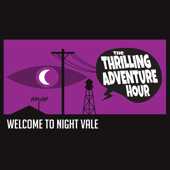 Thrilling Adventure Hour & Welcome To Night Vale Live In San Diego-The Thrilling Adventure Hour & Welcome to Night Vale