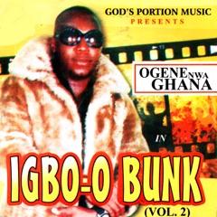 Igbo-O Bunk, Vol. 2