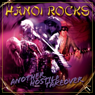 Another Hostile Takeover - Hanoi Rocks