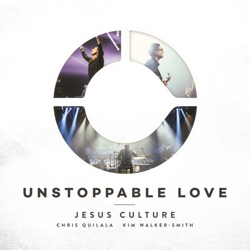 Jesus Culture - Unstoppable Love (Deluxe/Live)