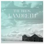 The Bros. Landreth - I Am The Fool