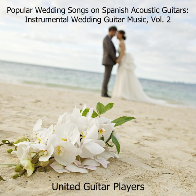 Popular Wedding Songs On Spanish Acoustic Guitars Instrumental Guitar Music Vol 2 By United Players Apple