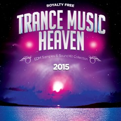 Royalty Free Trance Music Heaven EDM Samples Sound Kit Collection, Construction 2015