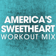 America's Sweetheart (Extended Workout Mix) - Power Music Workout - Power Music Workout