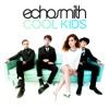 Start:03:53 - Echosmith - Cool Kids