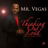 Mr. Vegas - Thinking Out Loud (Rub a Dub Style)