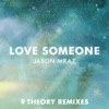 Love Someone 9 Theory Remixes Single