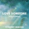 Love Someone (9 Theory Remixes) - Single ジャケット写真